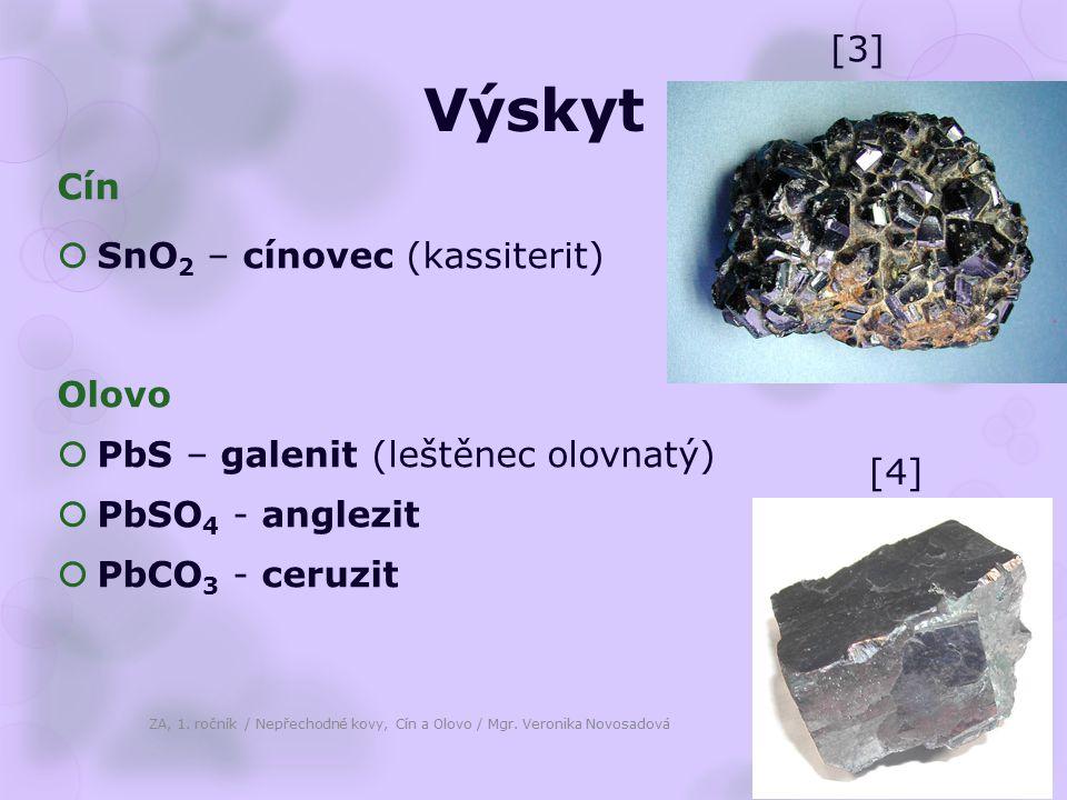 Výskyt [3] Cín SnO2 – cínovec (kassiterit) Olovo